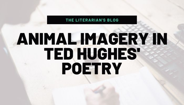 Animal-imagery-in-ted-hughes-poetry