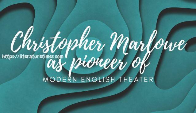 christopher-marlowe-as-pioneer-of-modern-english