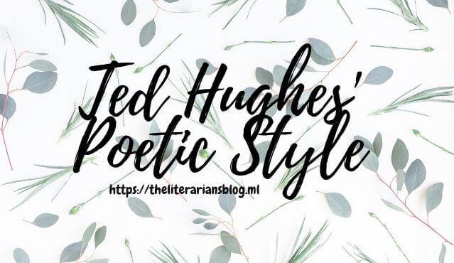 Ted-Hughes- Poetic-Style