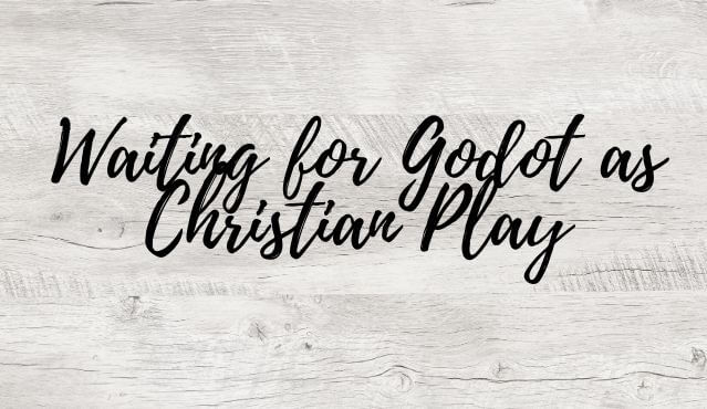 waiting-for-godot-as-christian-play