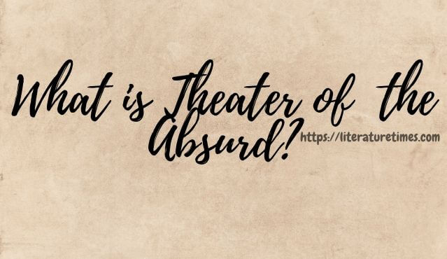 What is Theater of the Absurd