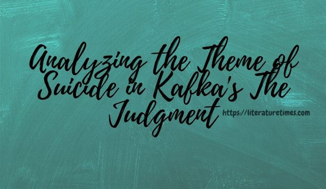 Analyzing the Theme of Suicide in Kafka's The Judgment