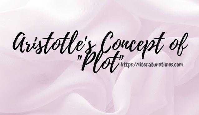 Aristotle's Concept of Plot