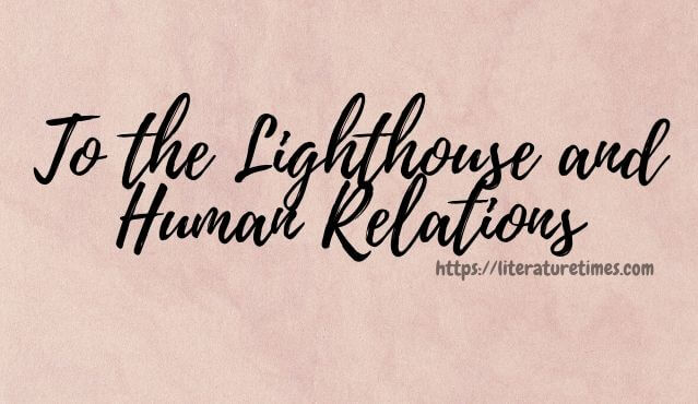 To the Lighthouse and Human Relations