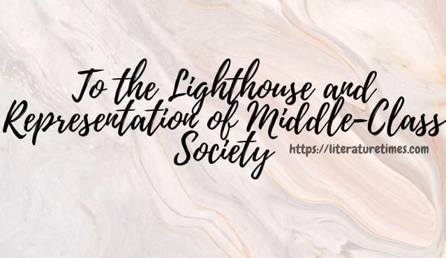 To the Lighthouse and Representation of Middle-Class Society