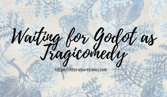Waiting for Godot as Tragicomedy