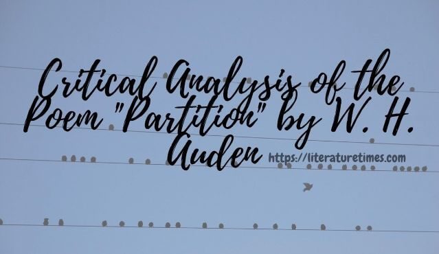 Critical Analysis of the Poem _Partition_ by W. H. Auden