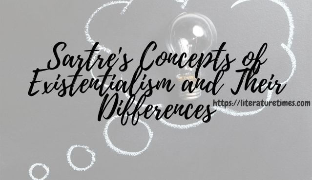 Sartre's Concepts of Existentialism and Their Differences