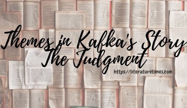 Themes in Kafka's Story The Judgment