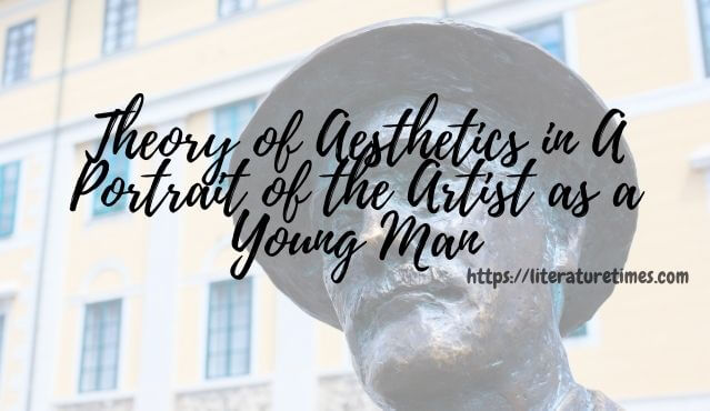 Theory of Aesthetic in A Portrait of the Artist as a Young Man
