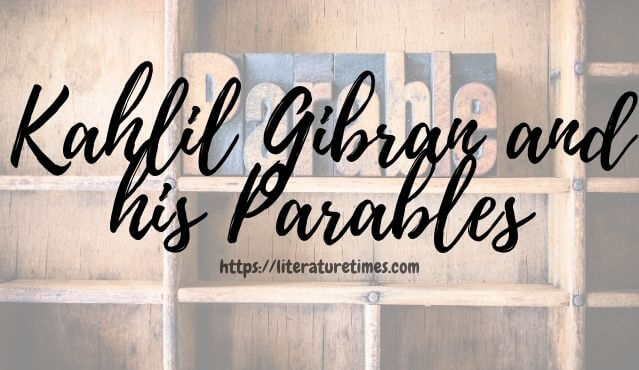 Kahlil Gibran and his Parables