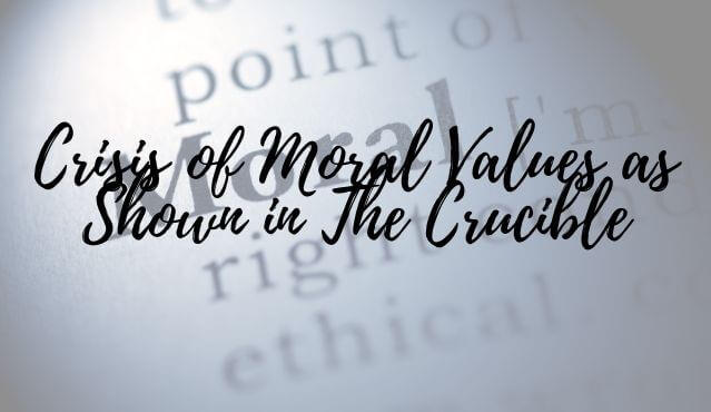 Crisis of Moral Values as Shown in The Crucible
