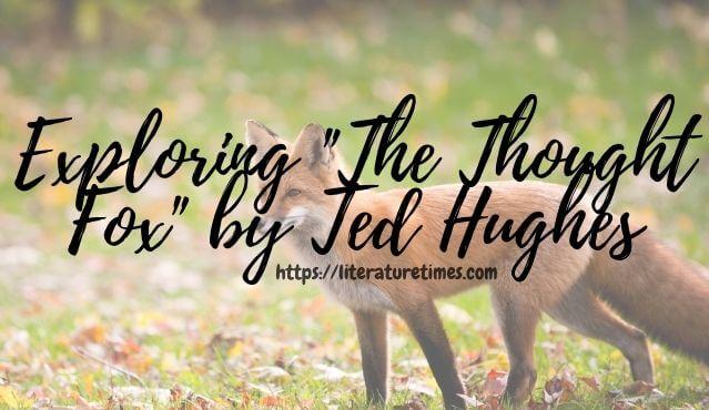 Exploring _The Fought Fox_ by Ted Hughes