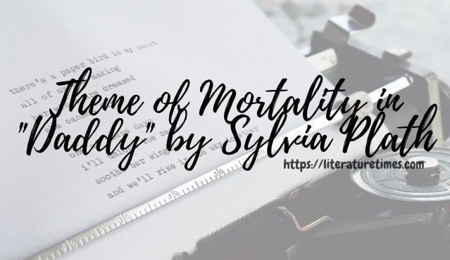Theme of Mortality in _Daddy_ by Sylvia Plath