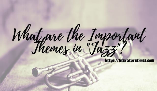 What are the Important Themes in _Jazz