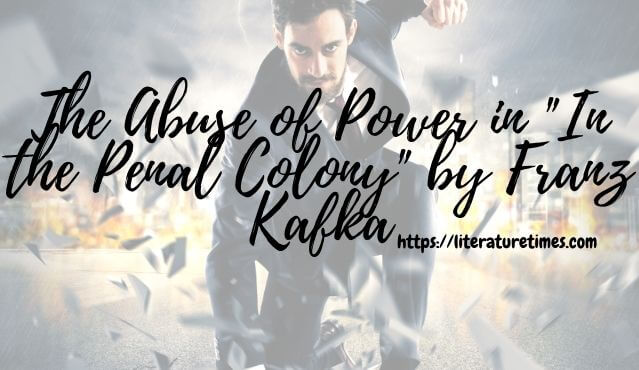 in the penal colony power abuse