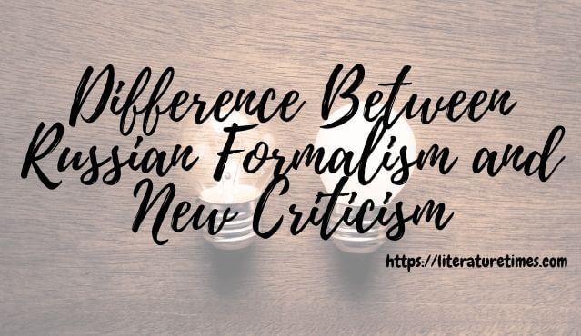 Difference Between Russian Formalism and New Criticism