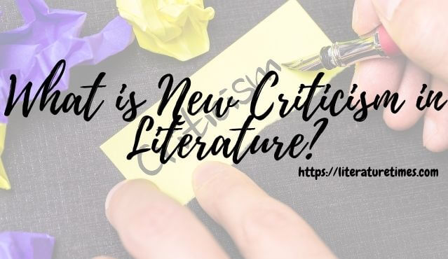 What is New Criticism in Literature