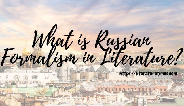 What is Russian Formalism in Literature