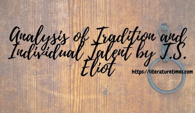 Analysis of Tradition and Individual Talent by T.S. Eliot