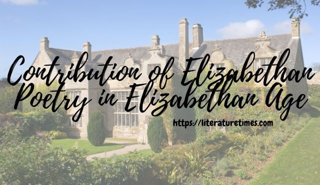 Contribution of Elizabethan Poetry in Elizabethan Age