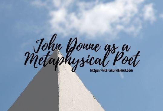 John Donne as a Metaphysical Poet