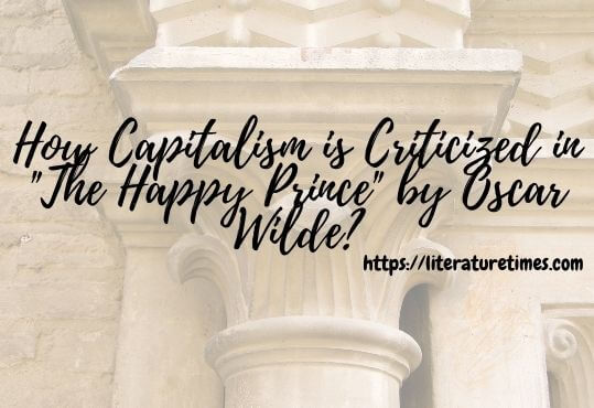 How Capitalism is Criticized in The Happy Prince by Oscar Wilde