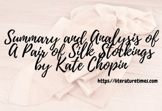 Summary and Analysis of A Pair of Silk Stockings by Kate Chopin