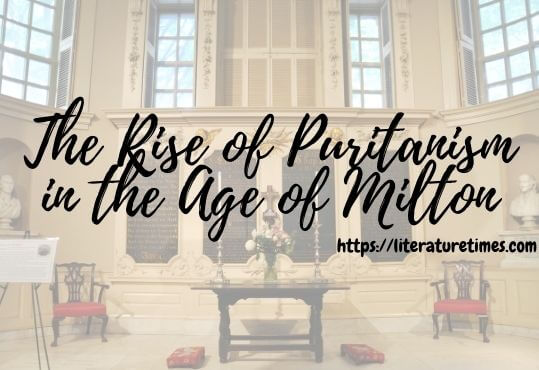 The Rise of Puritanism in the Age of Milton