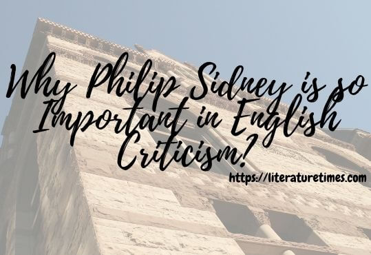 Why Philip Sidney is so Important in English Criticism