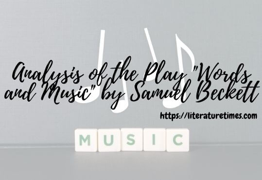 Analysis of the Play Words and Music by Samuel Beckett