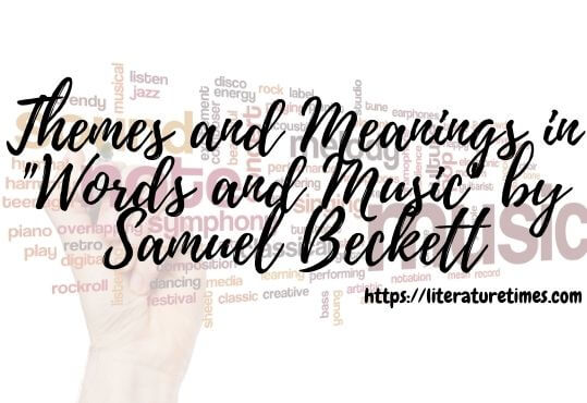"""Themes and Meanings in """"Words and Music"""" by Samuel Beckett"""