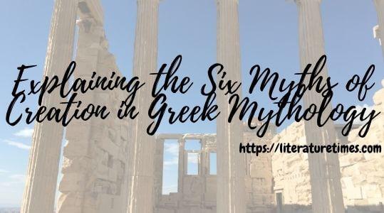 Explaining the Six Myths of Creation in Greek Mythology