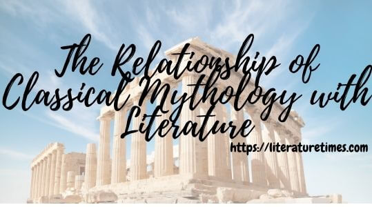 The Relationship of Classical Mythology with Literature
