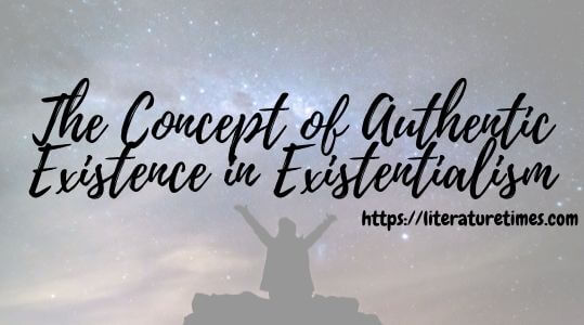 The Concept of Authentic Existence in Existentialism