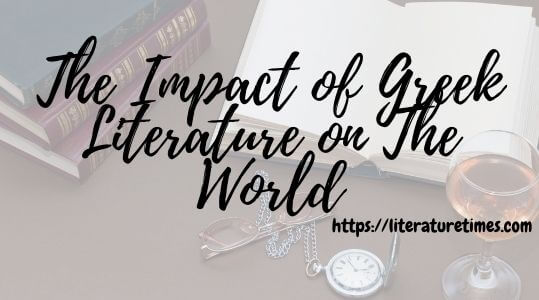 The Impact of Greek Literature on The World