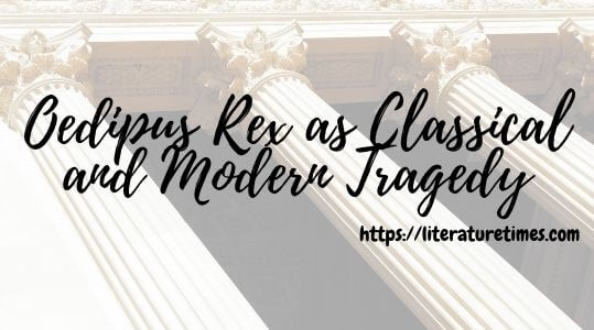 Oedipus Rex as Classical and Modern Tragedy